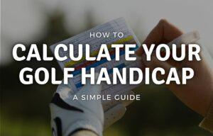 How to Calculate Golf Handicap