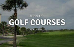 Top Golf Courses in Florida