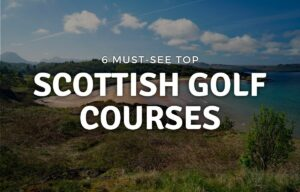 Top Scottish Golf Courses